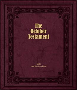The October Testament: The New Testament of the New Matthew Bible by William Tyndale (1535) (2016-04-06)