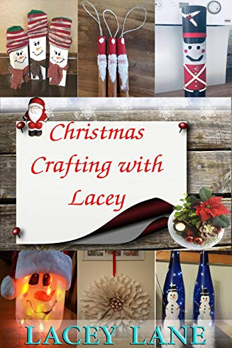 Christmas Crafting with Lacey by [Lane, Lacey]
