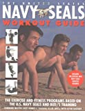 The United States Navy SEALs Workout Guide, Dennis C. Chalker and Kevin Dockery, 0688158625