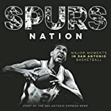img - for Spurs Nation: Major Moments in San Antonio Basketball book / textbook / text book