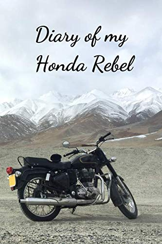 (Diary Of My Honda Rebel: Diary For Motorcyclist, Journal, Diary (110 Pages, In Lines, 6 x 9))