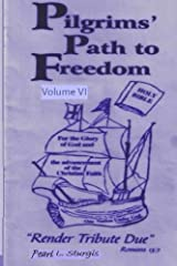 Pilgrims Path To Freedom - Vol. 6: Render Tribute Due (Volume 6) by Pearl L. Sturgis (2014-05-22) Mass Market Paperback