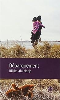 Débarquement par Riikka Ala-Harja
