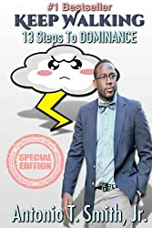 Keep Walking: 13 Steps To Dominance