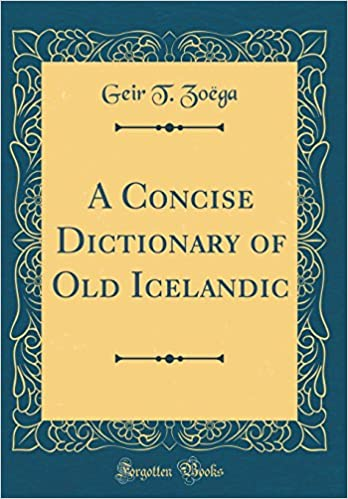 A concise dictionary of old icelandic classic reprint geir t turn on 1 click ordering for this browser stopboris Image collections