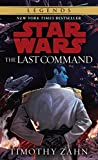 Book cover image for The Last Command: Star Wars Legends (The Thrawn Trilogy) (Star Wars: The Thrawn Trilogy Book 3)