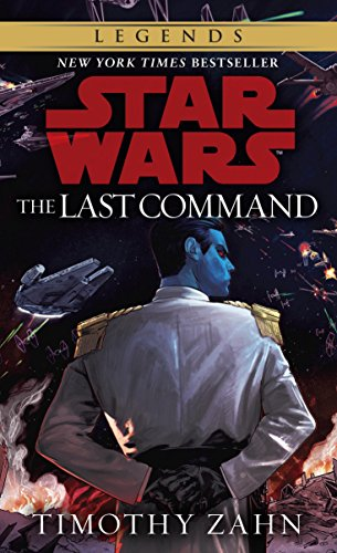 The Last Command: Star Wars Legends (The Thrawn Trilogy) (Star Wars: The Thrawn Trilogy Book 3) (Best Jedi Shadow Build)