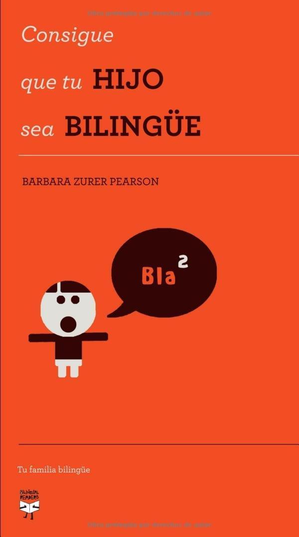 Download Consigue que tu hijo sea bilingüe (Spanish Edition) pdf