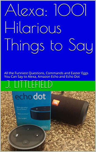 Amazoncom Alexa 1001 Hilarious Things To Say All The Funniest