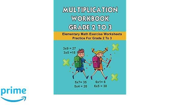 Multiplication Workbook Grade 2 to 3: Elementary Math Exercise ...