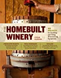 Search : The Homebuilt Winery: 43 Projects for Building and Using Winemaking Equipment