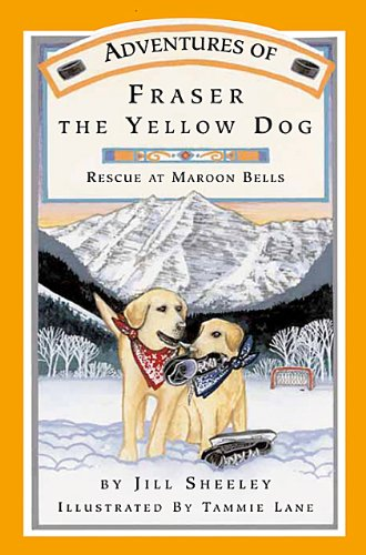 Maroon Bells (Adventures of Fraser the Yellow Dog Rescue at Maroon Bells)
