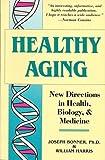 Healthy Aging, William Harris and Joseph Bonner, 0897930533