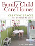 Family Child Care Homes, Linda J. Armstrong, 1605540757