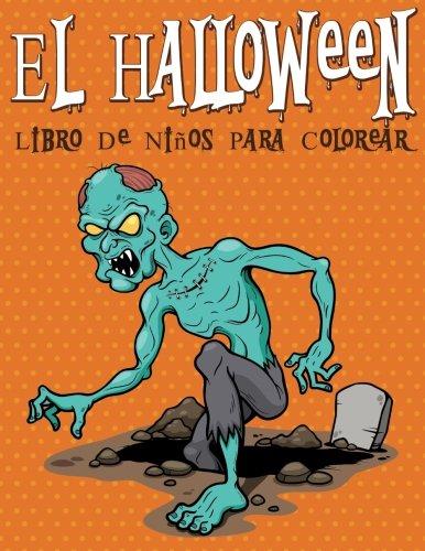 El Halloween Libro De Niños Para Colorear (Spanish (Personaje De Halloween)