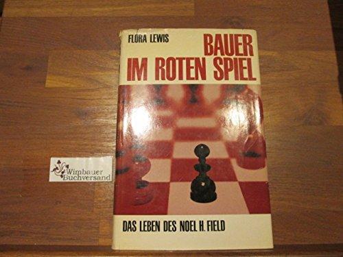 Bauer im roten Spiel Gebundenes Buch – 1965 Flora Lewis Gitta Bauer Ullstein B0000BKYVH