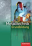 Metalltechnik Grundbildung: Schülerband, 3. Auflage, 2008