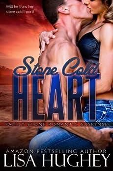 Stone Cold Heart (Family Stone #1 Jess) (Family Stone Romantic Suspense) by [Hughey, Lisa]