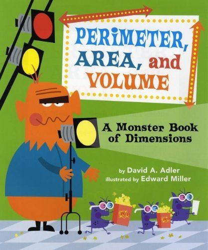 Perimeter, Area, and Volume: A Monster Book of Dimensions by David A Adler (2013-01-01)