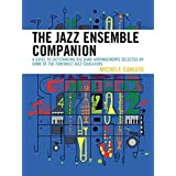 The Jazz Ensemble Companion: A Guide to Outstanding Big Band Arrangements Selected by Some of the Foremost Jazz Educators