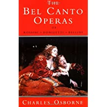 Bel Canto Operas of Rossini, Donizetti, and Bellini