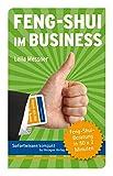 Feng-Shui im Business: Feng-Shui-Beratung in 50 x 2 Minuten