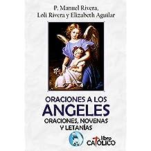 ORACIONES A LOS ÁNGELES: Oraciones, novenas y letanías. (Spanish Edition)