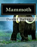 img - for Mammoth: This book is based on the story at the end of the book: The New Way Things Work (Volume 1) book / textbook / text book