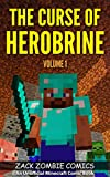 The Curse of Herobrine: The Ultimate Minecraft Comic Book Volume 1 (An Unofficial Minecraft Comic Book)