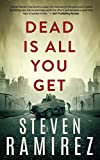 Dead Is All You Get: Book Two of Tell Me When I'm Dead