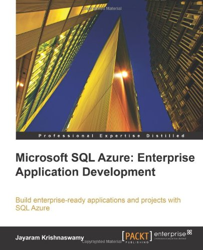 [PDF] Microsoft SQL Azure Enterprise Application Development Free Download | Publisher : Packt Publishing | Category : Computers & Internet | ISBN 10 : 1849680809 | ISBN 13 : 9781849680806