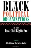 Black Political Organizations in the Post-Civil Rights Era, , 081353139X