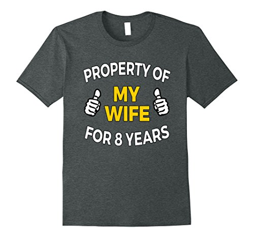 Mens Property of my Wife for 8 Years T Shirt 8th Anniversary Gift Large Dark Heather