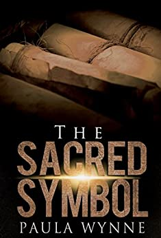 The Sacred Symbol: A Historical Conspiracy Mystery Thriller (Torcal Trilogy Book 2) by [Wynne, Paula]