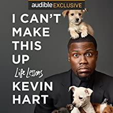 I Can't Make This Up: Life Lessons Audiobook by Neil Strauss - contributor, Kevin Hart Narrated by Kevin Hart