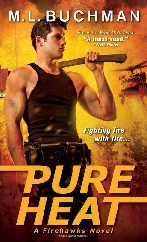 Pure Heat (Firehawks) by M. L. Buchman (2014-05-06)