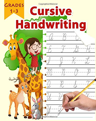 Cursive Handwriting Workbooks - Cursive Handwriting: Cursive Handwriting Workbook / Practice Book for Kids (Boys and Girls), Grades 1-3,Your Kids Can Learn Cursive Handwriting By Themselves (Volume 1)