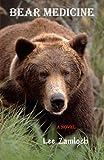 Bear Medicine, Lee Zamloch, 1438231350