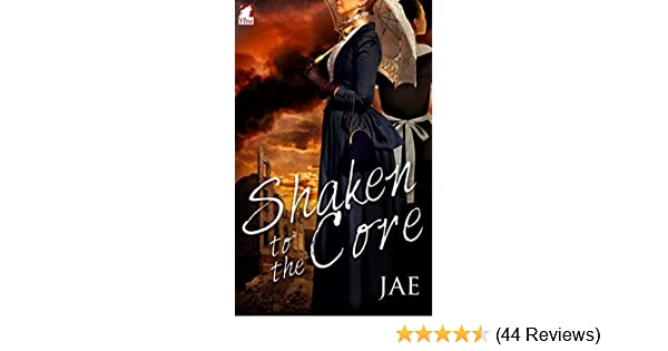 Shaken to the core kindle edition by jae literature fiction shaken to the core kindle edition by jae literature fiction kindle ebooks amazon fandeluxe Image collections