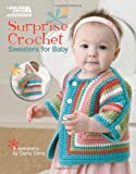 Surprise Crochet Sweaters for Baby (Leisure Arts #5565)