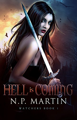 Hell Is Coming (Watchers Book 1) by [Martin, N.P.]