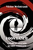The Loon Laser, a Robert Hazard Action Thriller, Victor Weintraub, 0984986804