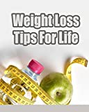 Weight loss tips that will change your life forever