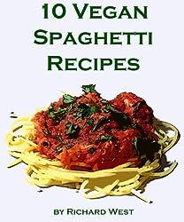 10 Vegan Spaghetti Recipes (English Edition)
