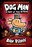 Book cover from Dog Man: A Tale of Two Kitties: From the Creator of Captain Underpants (Dog Man #3) by Dav Pilkey