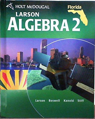Holt McDougal Larson Algebra 2: Student Edition Algebra 2 2011