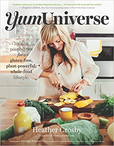 Plant-Powerful Infinite Possibilities for a Gluten-Free YumUniverse Whole-Food Lifestyle