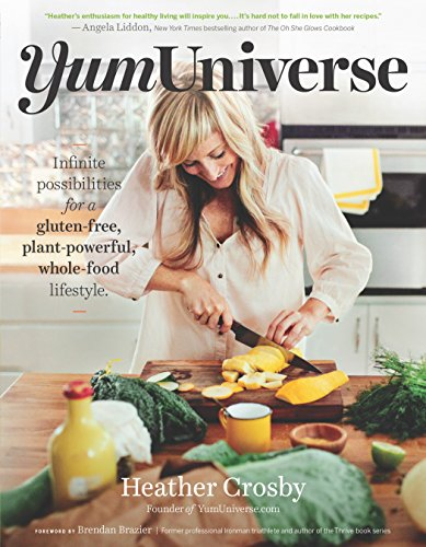 (YumUniverse: Infinite Possibilities for a Gluten-Free, Plant-Powerful, Whole-Food Lifestyle)