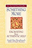 img - for Something More: Excavating Your Authentic Self book / textbook / text book