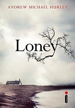 Loney por [Hurley, Andrew Michael]